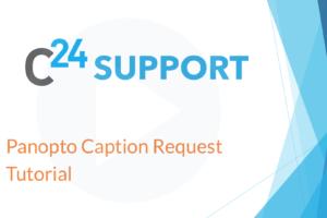 Panopto Caption Request Tutorial