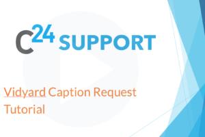 Vidyard Caption Request Tutorial