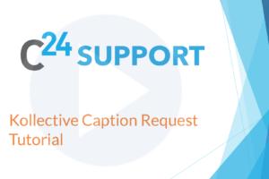 Kollective Caption Request Tutorial