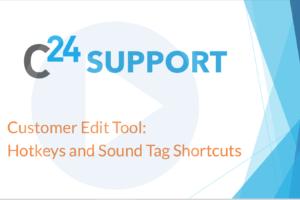 Customer Edit Tool - Hotkeys and Sound Tag Shortcuts