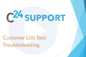 Customer Edit Tool - Troubleshooting