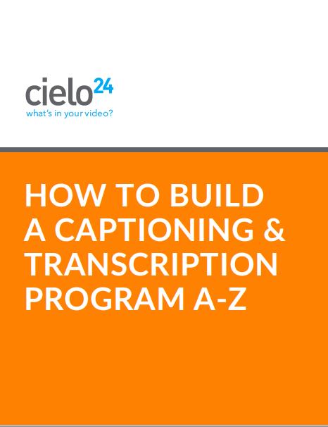 How to Build a Captioning Transcription Program A-Z eBook